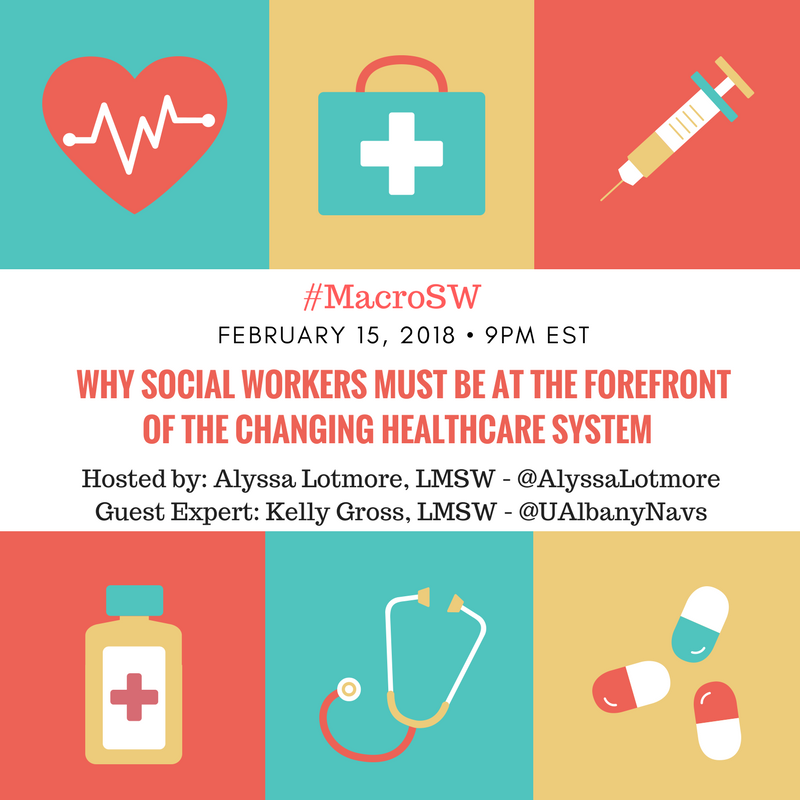 Why social workers must be at the forefront of the changing healthcare system – #MacroSW 2/15/18 at 9pmEST